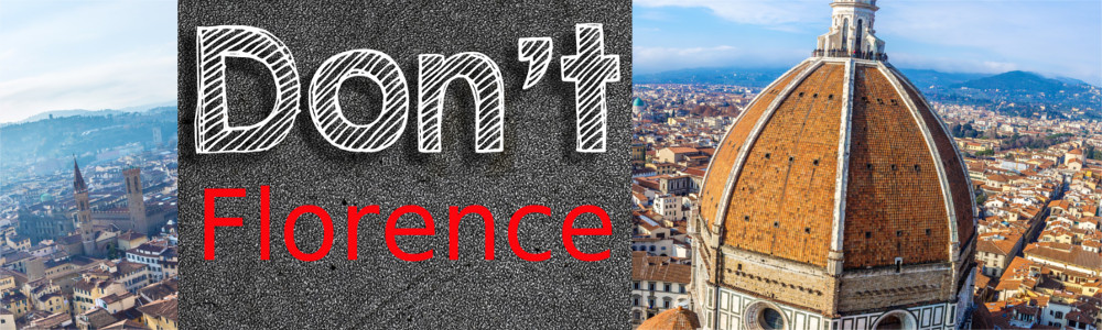 Things you shouldn't do in Florence